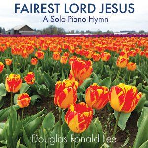 Fairest Lord Jesus - Douglas Ronald Lee